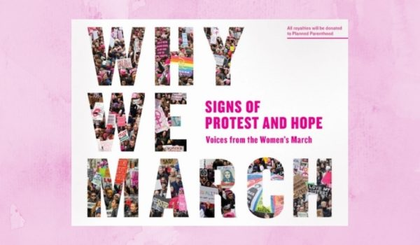 Why We March: Signs of Protest and Hope—Voices from the Women's March thumb