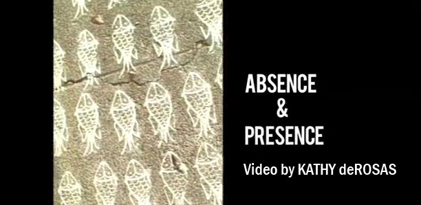 Kathy deRosas Absence and Presence Video Oakland, CA