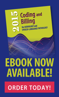 2015 Coding and Billing for Audiology and Speech-Language Pathology