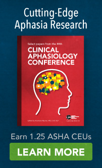 Select Papers from the 44th Clinical Aphasiology Conference