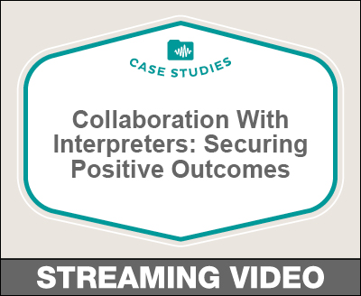 Collaboration With Interpreters to Support Positive Outcomes
