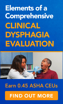 Elements of a Comprehensive Clinical Dysphagia Evaluation