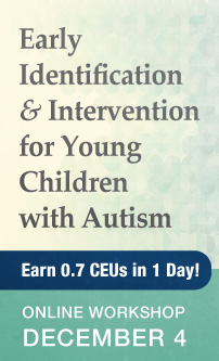 Early Identification and Intervention for Young Children With Autism