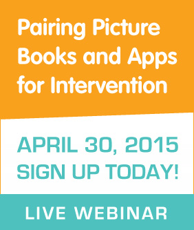 Pairing Picture Books and Apps for Intervention