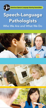 Speech-Language Pathologists: Who We Are and What We Do
