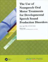 The Use of Nonspeech Oral Motor Treatments for Developmental Speech Sound Production Disorders