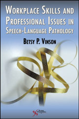 Workplace Skills and Professional Issues in Speech-Language Pathology