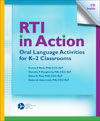 RTI in Action: Oral Language Activities for K–2 Classrooms