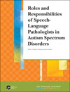 Roles and Responsibilities of Speech-Language Pathologists in Autism Spectrum Disorders