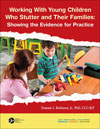 Working With Young Children Who Stutter and Their Families: Showing the Evidence for Practice