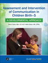 Assessment and Intervention of Communication in Children Birth–5: A Developmental Approach