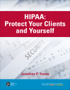 HIPAA: Protect Your Clients and Yourself