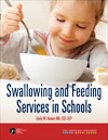 Swallowing and Feeding Services in Schools
