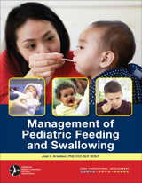 Management of Pediatric Feeding and Swallowing