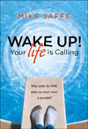 Wake Up! Your Life is Calling