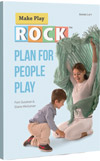 Make Play Rock, Plan for People Play