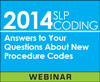 2014 SLP Coding: Answers to Your Questions About New Procedure Codes (On Demand Webinar)