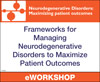 Frameworks for Managing  Neurodegenerative Disorders to  Maximize Patient Outcomes