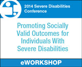 Promoting Socially Valid Outcomes for Individuals With Severe Disabilities