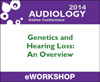 Genetics and Hearing Loss: An Overview