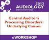 Central Auditory Processing Disorders (CAPD): Underlying Causes