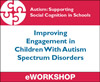 Improving Engagement in Children With Autism Spectrum Disorders