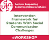 Intervention Frameworks for Students With Social Communication Challenges
