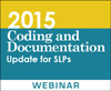 2015 Coding and Documentation Update for SLPs (On Demand Webinar)