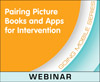 Pairing Picture Books and Apps for Intervention (On Demand Webinar)