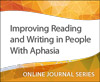 Improving Reading and Writing in People With Aphasia