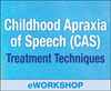 Childhood Apraxia of Speech (CAS): Treatment Techniques