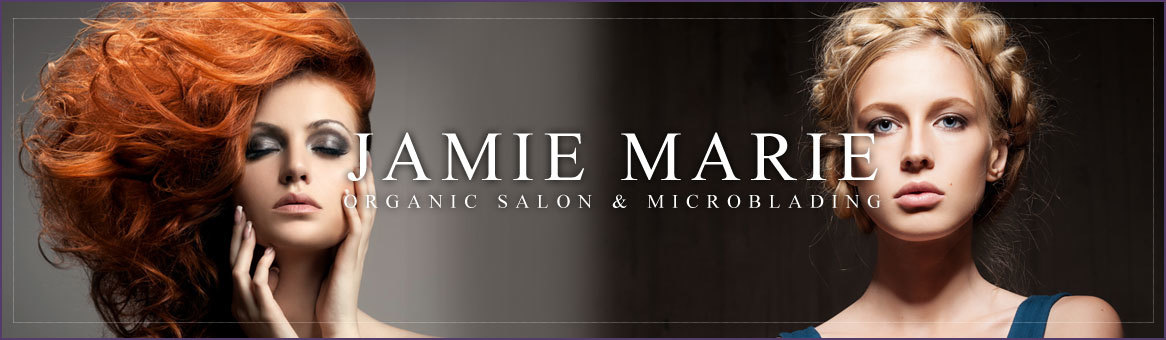 Jamie Marie Organic Salon Microblading Specializes In Organic Hair