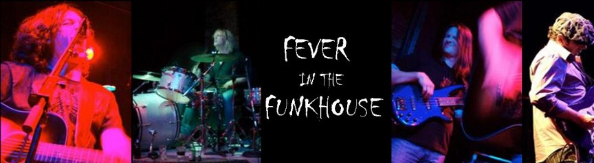 Fever in the Funkhouse Photo