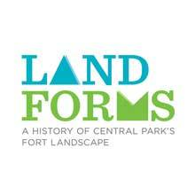 Landforms: A History of Central Park's Fort Landscape