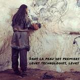 Dans la peau des premiers artistes : leurs technologies, leurs outils. (3 jours)