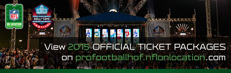 NFL On Location Pro Football Hall of Fame 2015 Ticket Packages