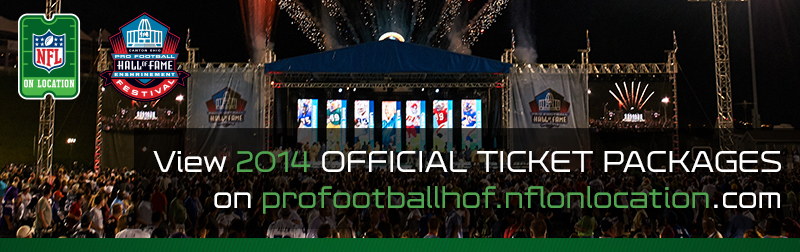 NFL On Location Pro Football Hall of Fame 2014 Ticket Packages