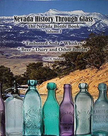 Nevada History Through Glass The Nevada Bottle Book Volume I