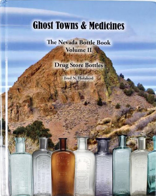 Ghost Towns & Medicines The Nevada Bottle Book Volume II