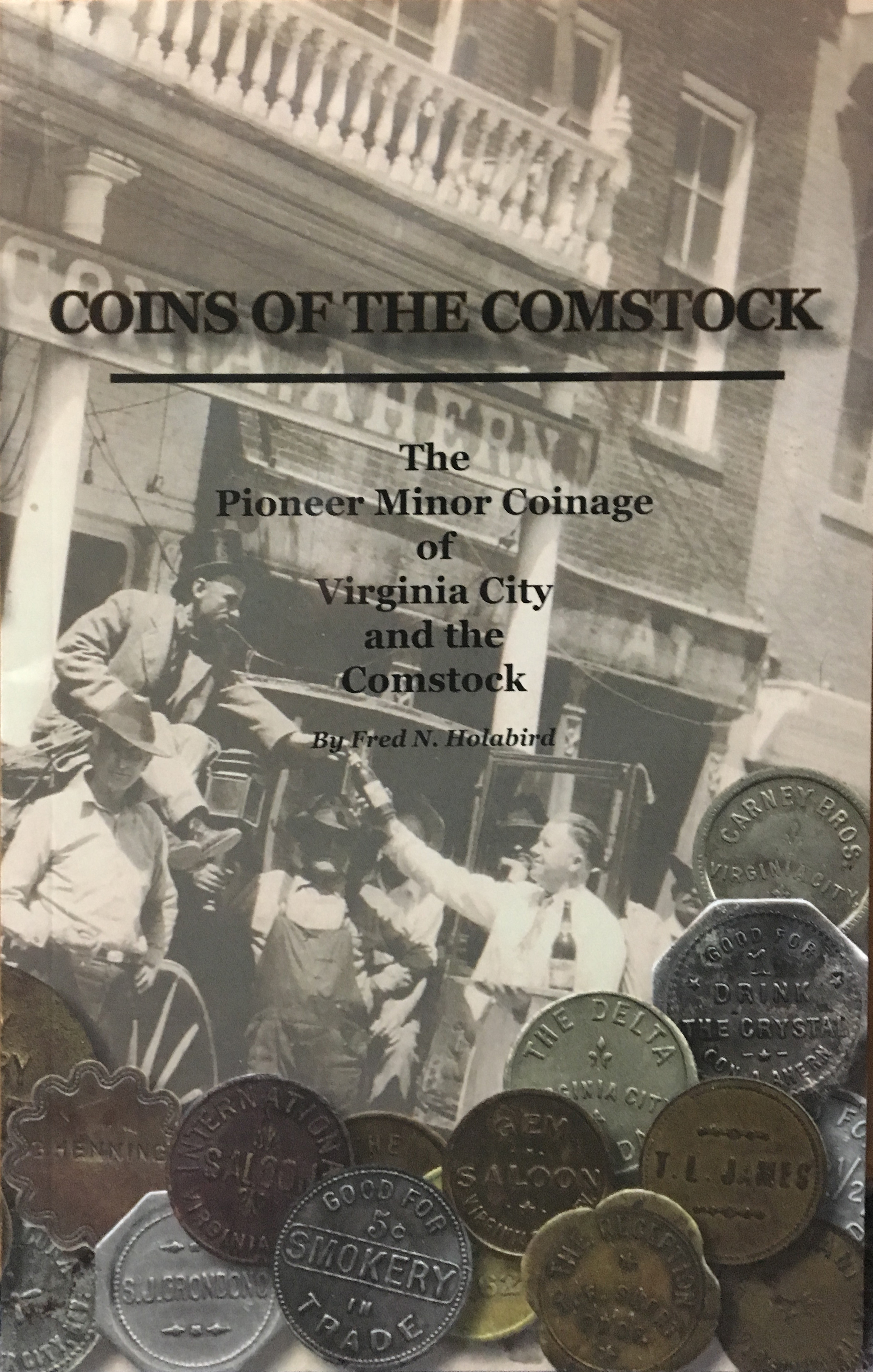 Coins Of The Comstock Pioneer Minor Coinage Of Virginia City And The Comstock