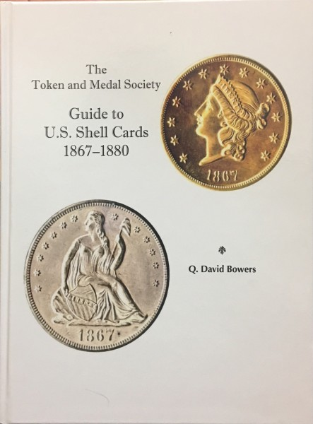 Token And Medal Society Guide To U.S. Shell Cards 1867-1880