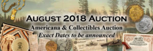August 2018 Americana & Collectibles Auction