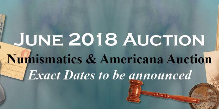 June 2018 Numismatic & Americana Auction