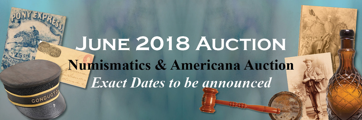 June 2018 Numismatic & Americana Auction