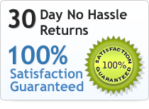We offer 30 day no hassle product returns and 100% satisfaction guaranteed