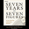 Seven Years to Seven Figures: The Fast-Track Plan to Becoming a Millionaire (Unabridged) audiobook download