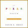 The Pixar Touch: The Making of a Company (Unabridged) audiobook download