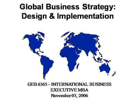 implementation of global strategy In implementing a global sourcing strategy, the firm should analyze its reasons for outsourcing and evaluate the best style to use have the however, there are different factors in the each society that influence the strategic implementation one of these is the government which is unpredictable when.