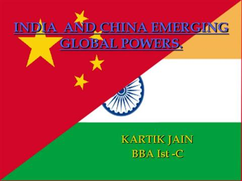 india and china emerging powers of Emerging powers, such as china, india and brazil, challenge the western international order discuss.