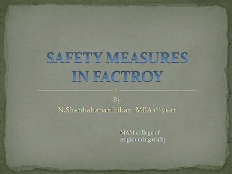 safety measures in factory 39 safety measures in factories in every factory, following safety measures shall be adopted in respect of every lifting machine (other than a hoist and lift) and.